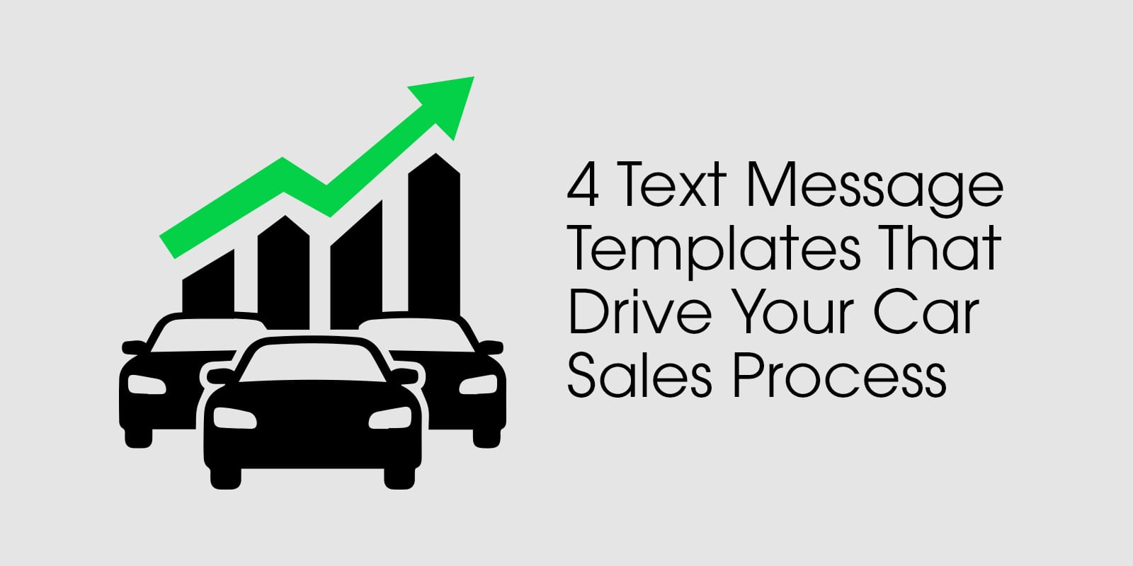 4 Text Message Templates That Drive Your Car Sales Process