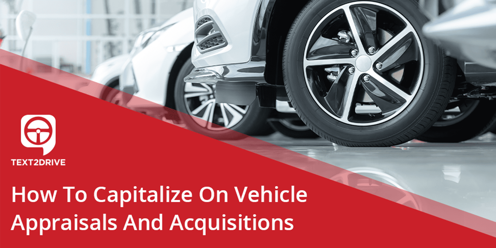 HOW TO CAPITALIZE ON VEHICLE APPRAISALS AND ACQUISITIONS-1