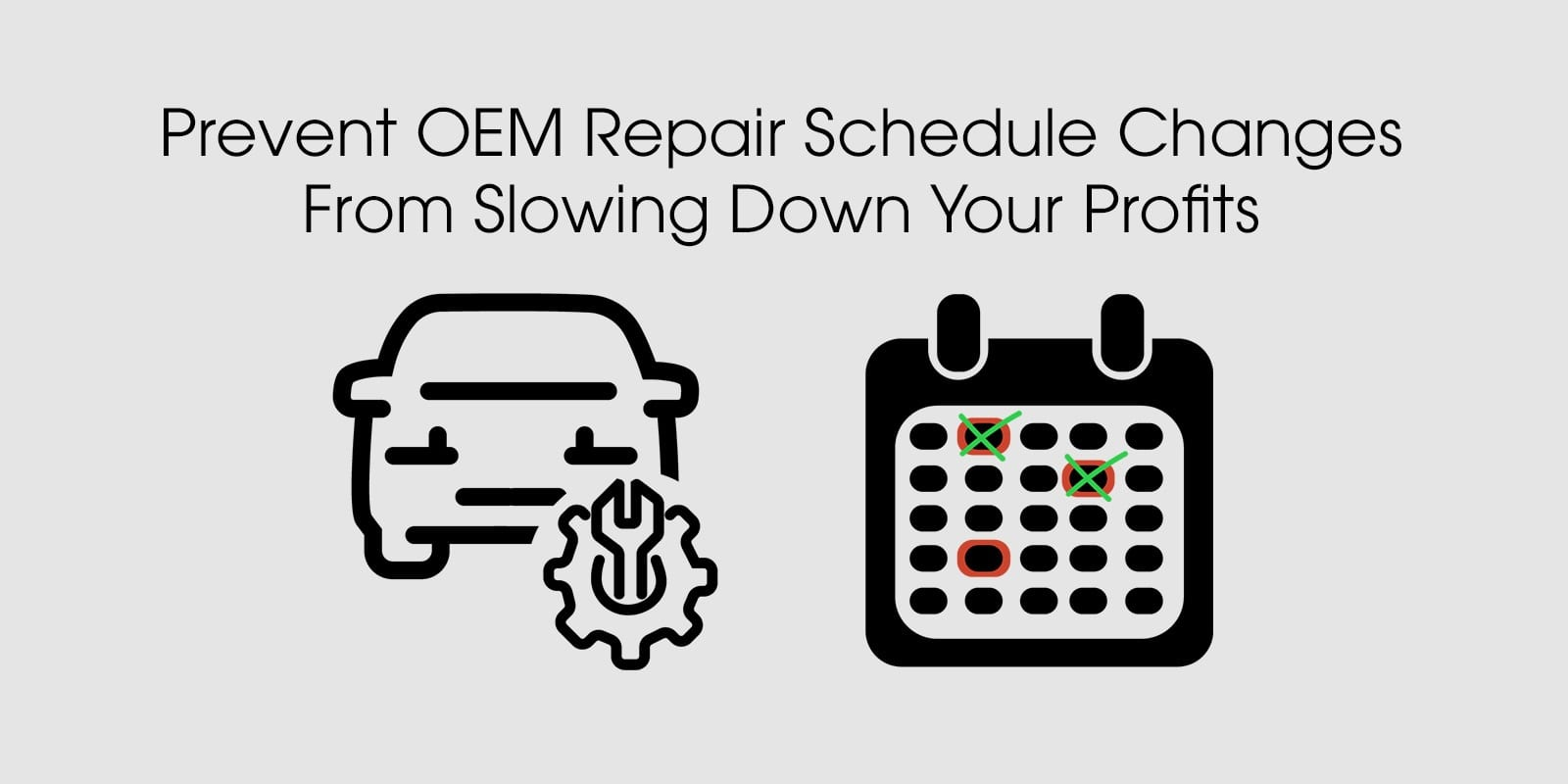 Prevent OEM Repair Schedule Changes From Slowing Down Your Profits