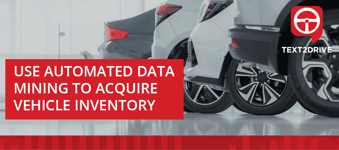 Use Automated Data Mining To Acquire Vehicle Inventory