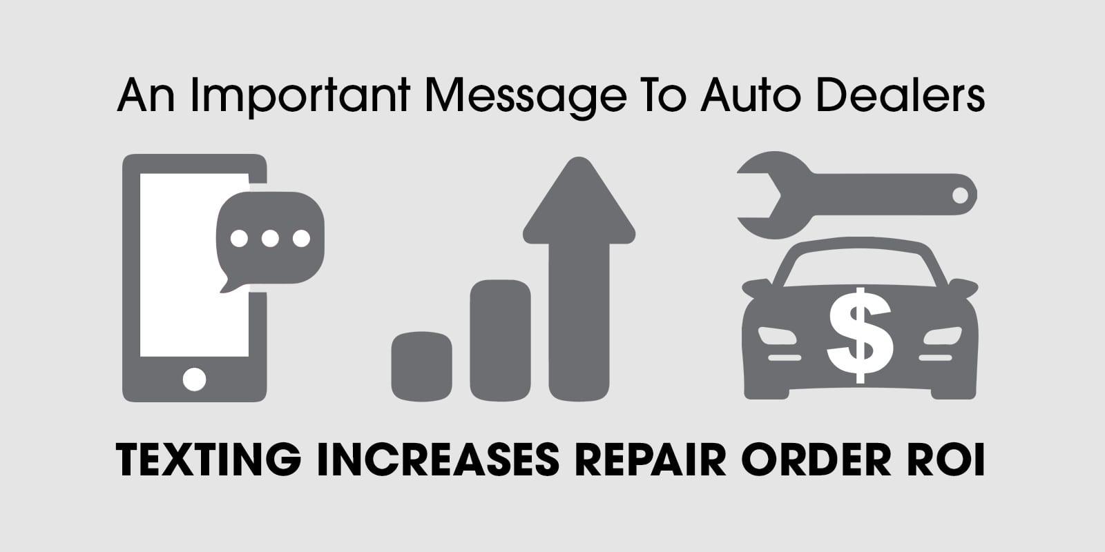 dealership texting increases repair order ROI