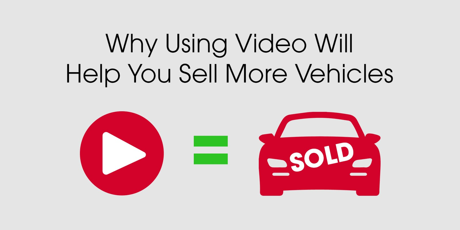 why video sells more vehicles